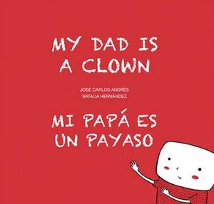 MI PAPÁ ES UN PAYASO / MI DAD IS A CLOWN